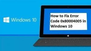 خطای کد 0x8004005 در ویندوز 10